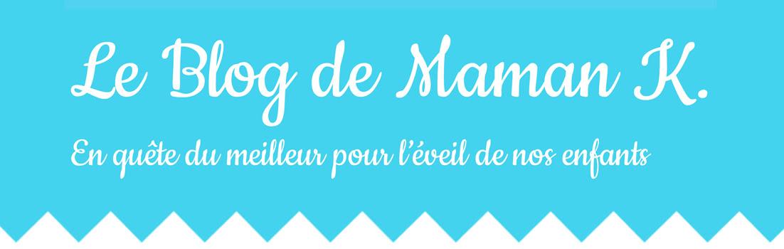 Le Blog de Maman K.