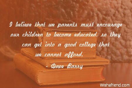 Dave Barry Quote I Believe That We Parents Must Encourage Our