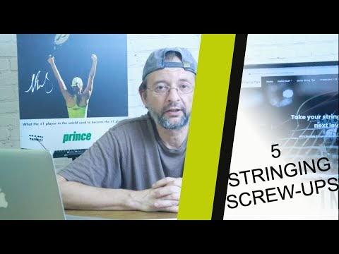 My top 5 racket stringing Screw-ups!