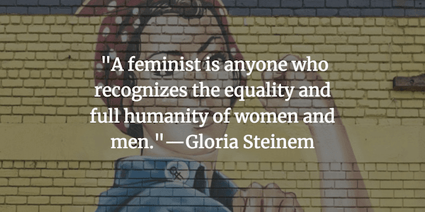 36 Of Our Favorite Feminist Quotes For Nasty Women Fairygodboss