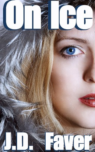 On Ice (Contemporary Romantic Thriller) by J.D. Faver