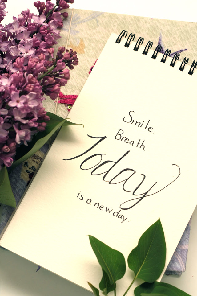 Smile Breath Today Is A New Day Quote 4 8 16 Misselainious Blog