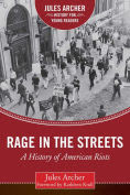 Title: Rage in the Streets: A History of American Riots, Author: Jules Archer
