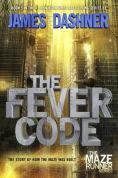 Title: The Fever Code (Maze Runner Series #5), Author: James Dashner