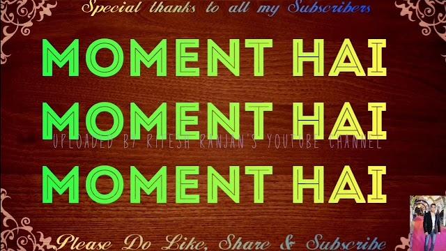 Moment Hai Lyrics – King Rocco - King Lyrics