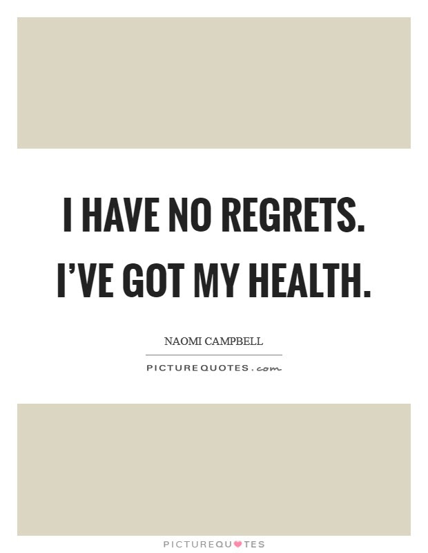 Have No Regrets Quotes Sayings Have No Regrets Picture Quotes