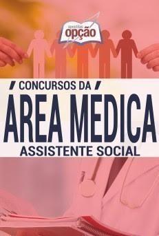 Apostila area Social para Concurso publico ASSISTENTE SOCIAL.