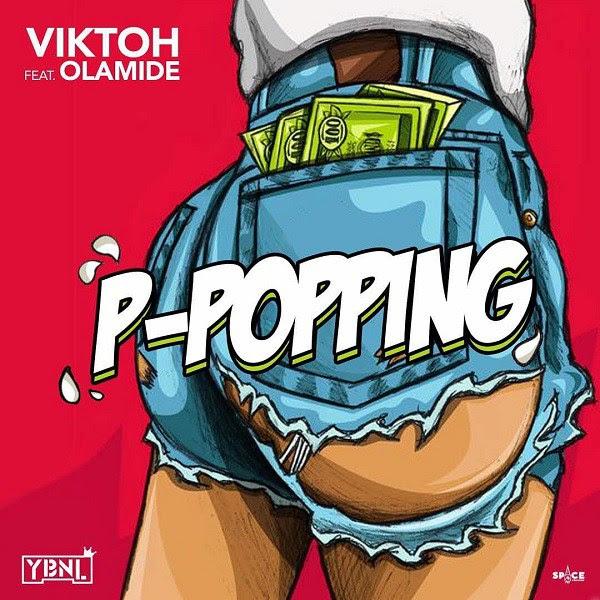 Viktoh x Olamide  - P-Popping