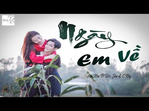 MV RAP | NGÀY EM VỀ