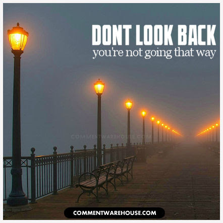 Dont Look Back Youre Not Going That Way Commentwarehouse Say