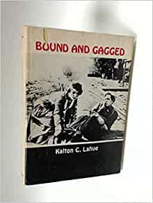 Bound And Gagged The Story Of The Silent Serials Kalton