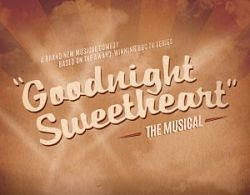 Goodnight Sweetheart The Musical Tour Dates And Booking Details