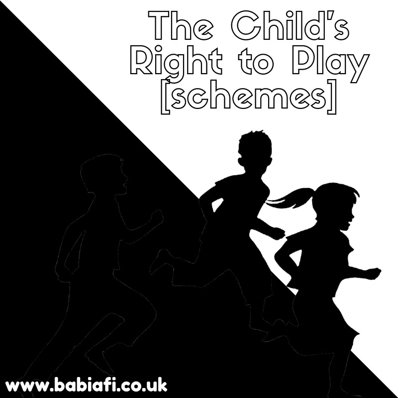 The Child's Right to Play [schemes]