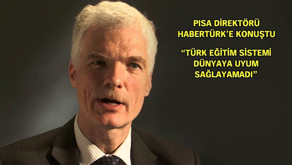 PISA  Andreas Schleicher  Türk eğitim sistemi