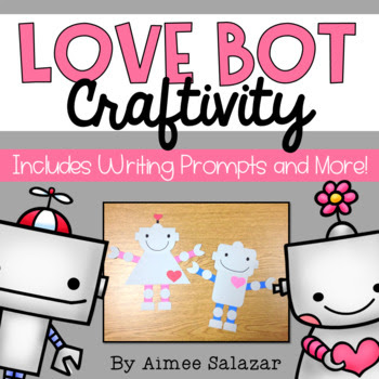 Love Bot Craftivity {A Valentine's Day Writing Craftivity}