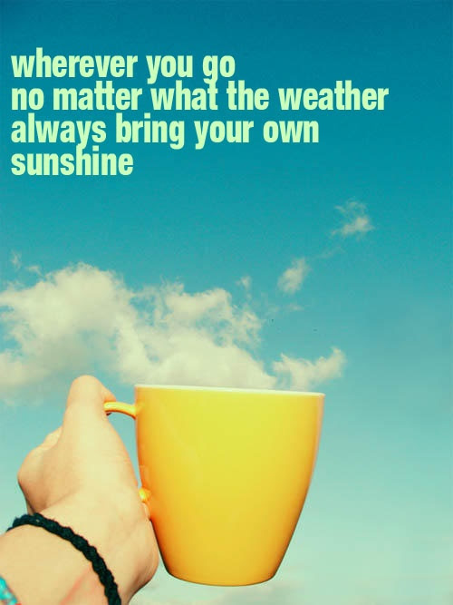 Sunshine Quotes Sunshine Sayings Sunshine Picture Quotes
