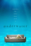 Title: Underwater: A Novel, Author: Marisa Reichardt