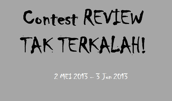 contest review tak terkalah Contest Review Tak Terkalah.
