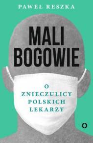ebook Mali bogowie. O znieczulicy polskich lekarzy