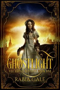 Ghostlight by Rabia Gale