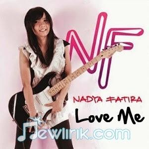 Lirik Nadya Fatira - Love Me