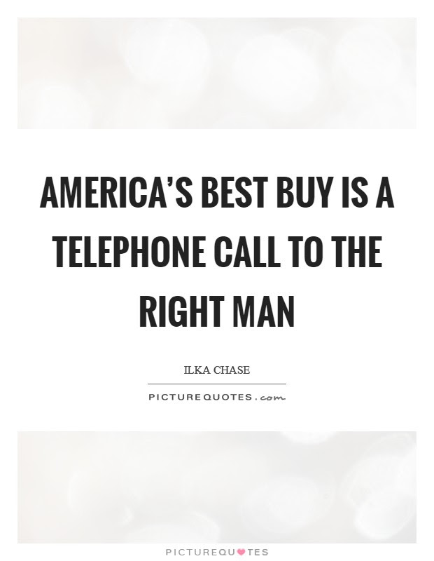 Americas Best Buy Is A Telephone Call To The Right Man Picture Quotes