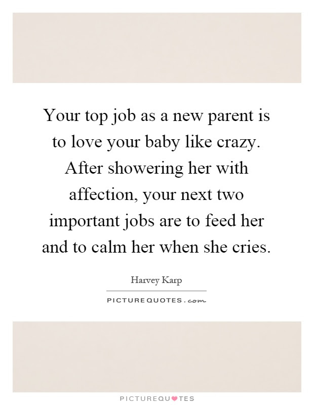 Your Top Job As A New Parent Is To Love Your Baby Like Crazy