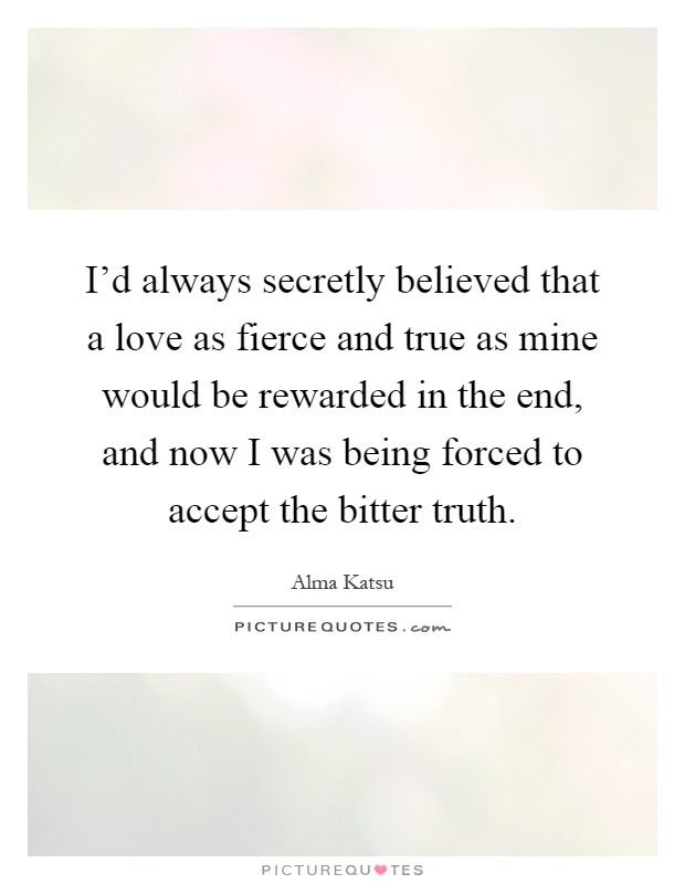 Bitter Truth Quotes Sayings Bitter Truth Picture Quotes