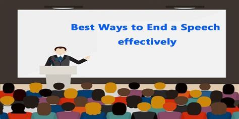 Best Ways to End a Speech effectively   Sample ending