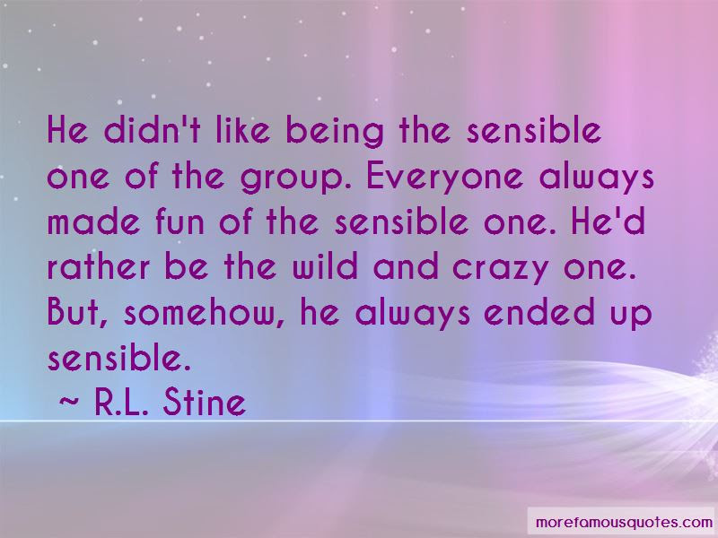 Quotes About Being Fun And Crazy Top 13 Being Fun And Crazy Quotes