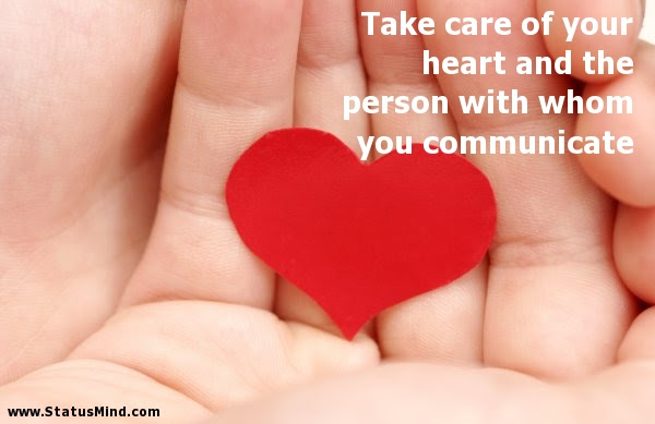 Take Care Of Your Heart And The Person With Whom Statusmindcom