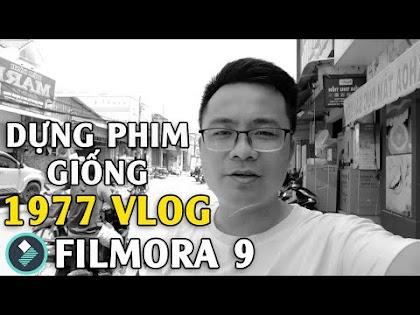 Cách dựng phim trắng đen giống kênh 1977 Vlog với Filmora 9