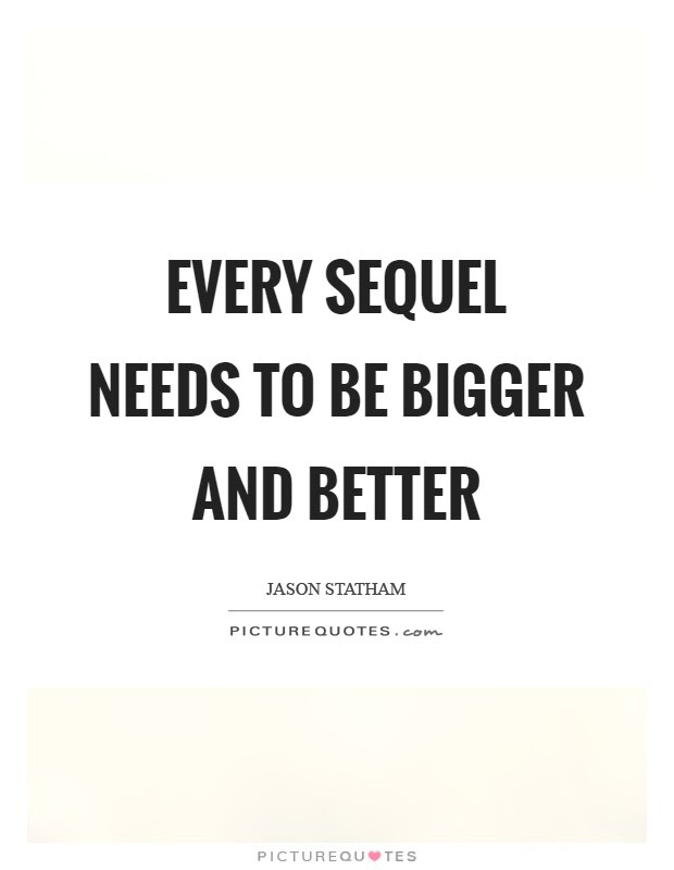 Bigger And Better Quotes Sayings Bigger And Better Picture Quotes