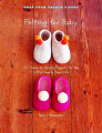 Felting for Baby: 25 Warm and Woolly Projects for the Little Ones in Your Life (Make Good: Crafts and Life)