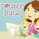 Double Bugs