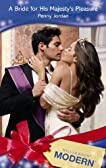 A Bride for His Majesty's Pleasure (Mills & Boon Modern) (Modern Romance)