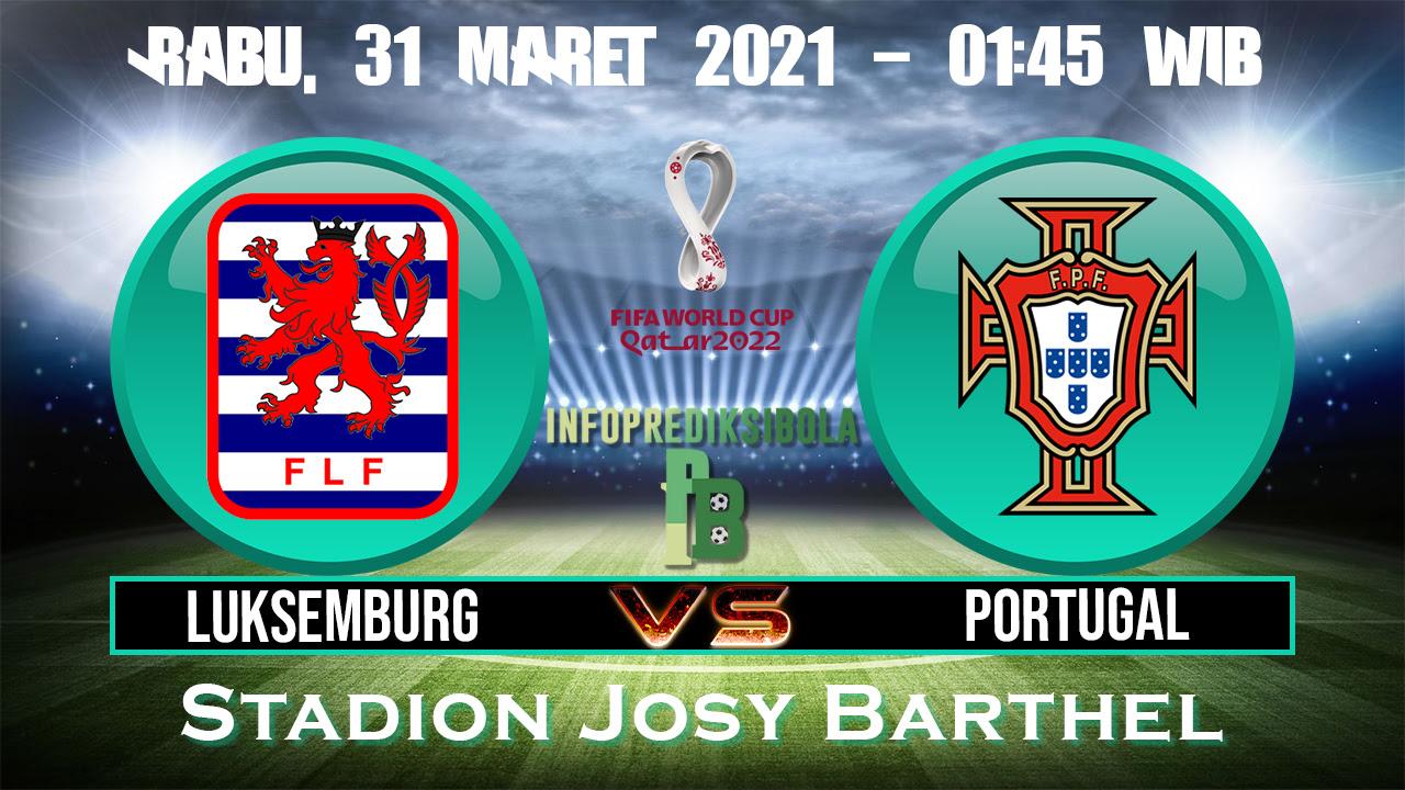 Prediksi Skor Luksemburg vs Portugal 31 Maret 2021
