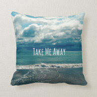 Take Me Away Beach Quote Pillow