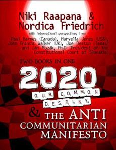 2020: Our Common Destiny/The Anti Communitarian Manifesto by Niki Raapana & Nordica Friedrich