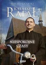 """Maciej Grabski """"Ksiądz Rafał. Niespokojne czasy"""""""
