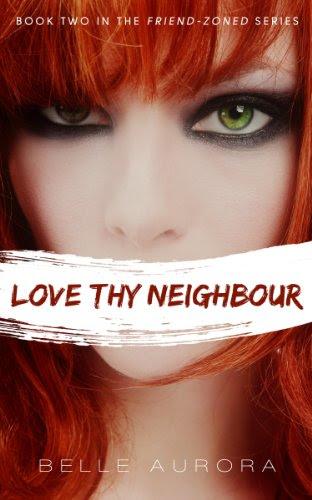 Love Thy Neighbor (Friend-Zoned) by Belle Aurora