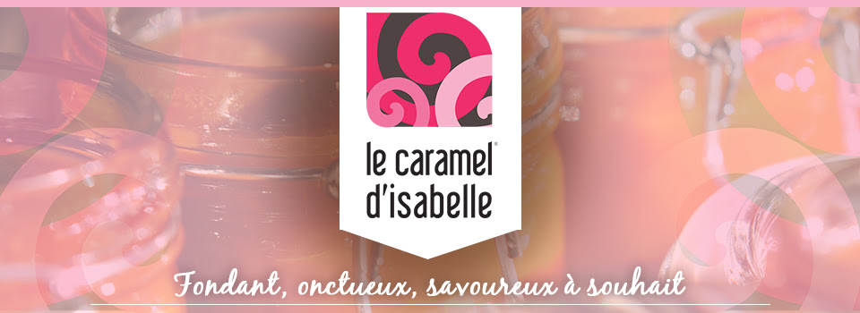 Le caramel d'Isabelle, fondant, onctueux et savoureux à souhait