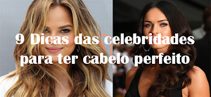 9 Dicas das celebridades para ter cabelo perfeito