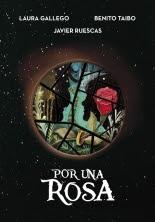megustaleer - Por una rosa - Laura Gallego / Benito Taibo / Javier Ruescas