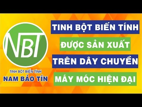 Tinh bột biến tính được sản xuất trên dây chuyền máy móc hiện đại | Nam Bảo Tín