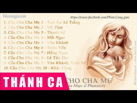 Cầu Cho Cha Mẹ - Nhiều ca sĩ ,thanhcaninhbinh.net