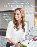 Danielle Walker's Against All Grain: Meals Made Simple: Gluten-Free, Dairy-Free, and Paleo Recipes to Make Anytime Kindle Edition