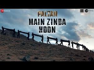 Main Zinda Hoon Lyrics – Paltan | Sonu Nigam | Javed Akhtar & Anu Malik