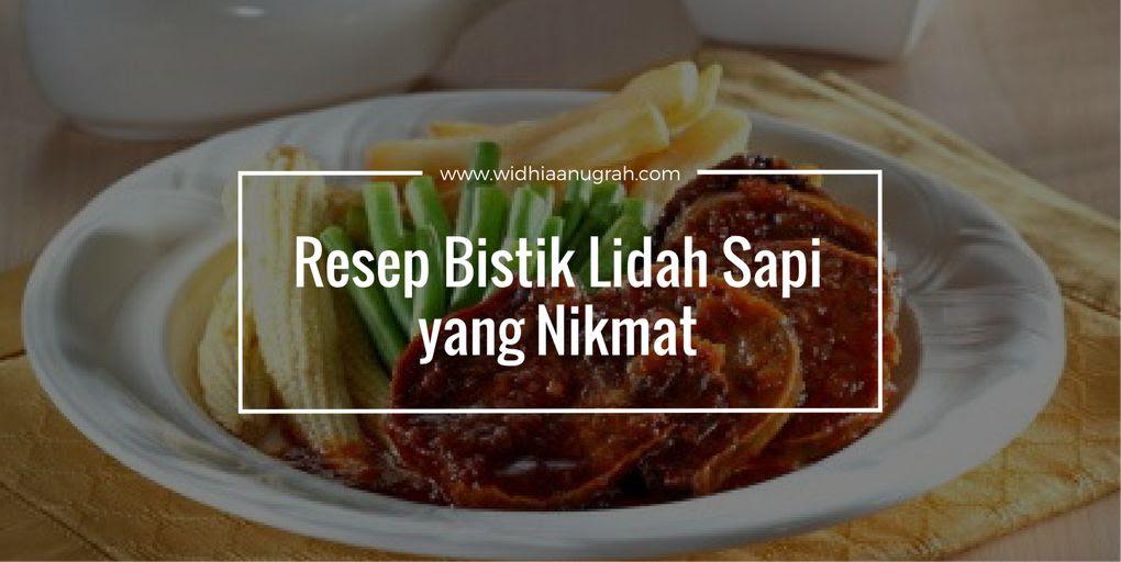 Resep Bistik Lidah Sapi Yang Nikmat Widhiaanugrah Com