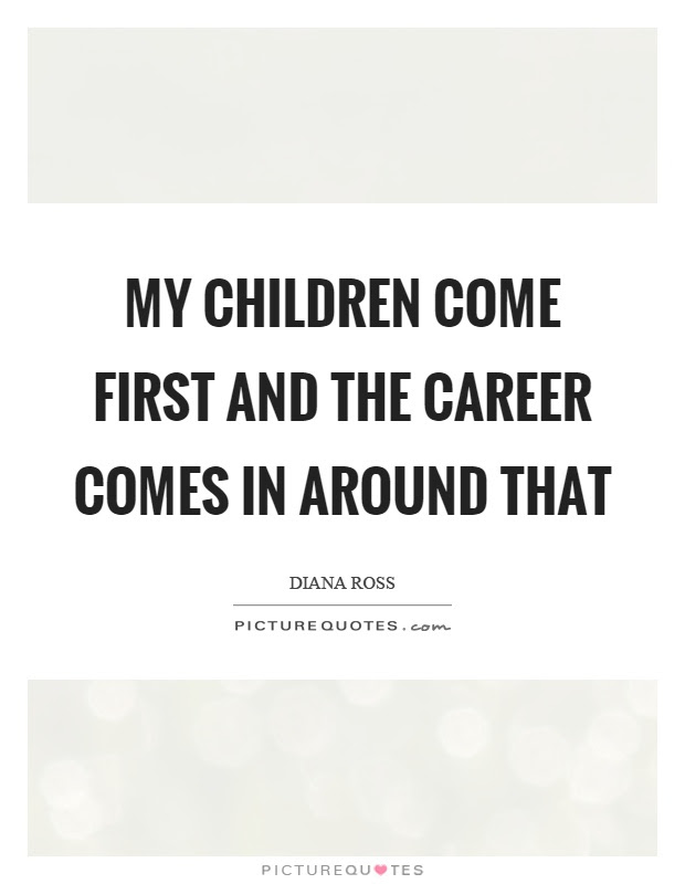 My Children Come First And The Career Comes In Around That Picture